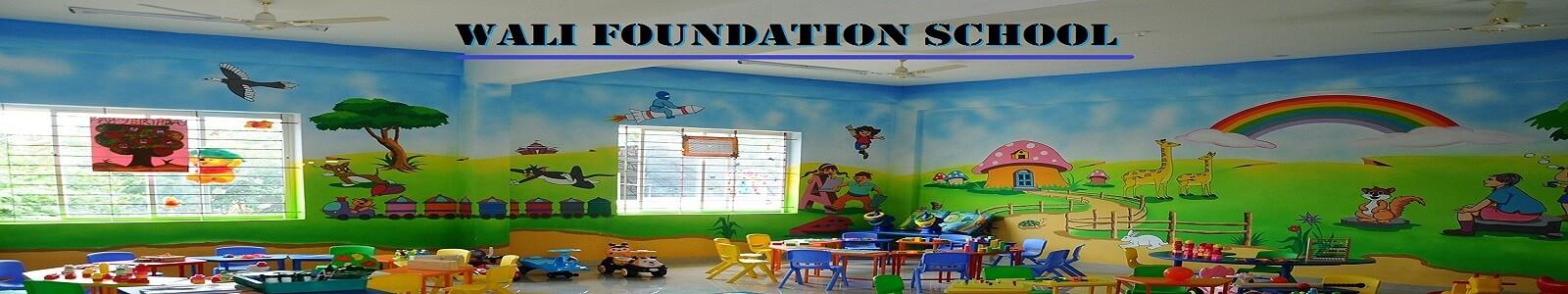 WALI FOUNDATION SCHOOL